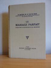 M* LE MARIAGE PARFAIT * Etude sur sa physiologie et sa technique * VAN DE VELDE