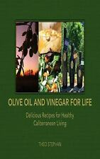 Olive Oil and Vinegar for Life: Delicious Recipes for Healthy-ExLibrary
