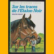 Bibliothèque Verte SUR LES TRACES DE L'ÉTALON NOIR Walter Farley 1986
