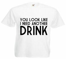 Motiv Fun T-Shirt You Look Like I Need Another Drink Oldschool Kult Motiv