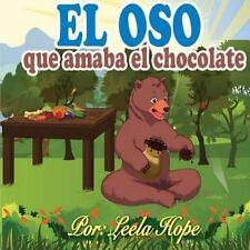Libros para Ninos en Espaol : El Oso Que Amaba el Chocolate by Leela Hope...