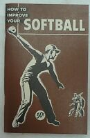 HOW TO IMPROVE YOUR SOFTBALL GAME BOOKLET DATED 1953