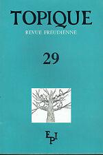 TOPIQUE - REVUE FREUDIENNE - N° 29 -