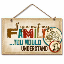 Retro Wooden Sign Funny Wall Plaque If You Met My Family You Would Understand