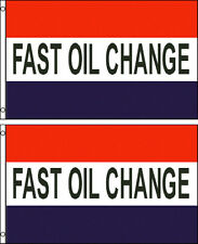 FAST OIL CHANGE 3x5ft.FLAGS/BANNER/SIGNS. PACK OF 2 SAME DAY SHIP