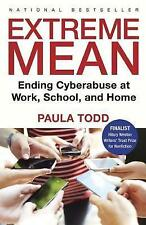 Extreme Mean : Trolls, Bullies and Predators Online, Paula Todd, Very Good Book