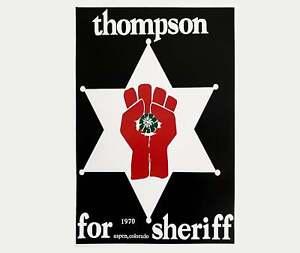 Dr. Hunter S. Thompson for Sheriff of Aspen Colorado, 1970 -  No Frame