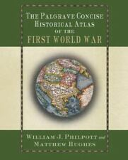 The Palgrave Concise Historical Atlas of the First World War (2005, Paperback)