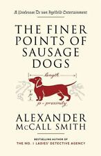 Prof Dr Von Igelfeld: Finer Points of Sausage Dogs by Alexander McCall Smith