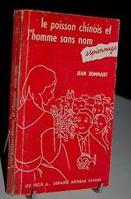 LE POISSON CHINOIS ET L´HOMME SANS NOM Jean Bommart Arthème Fayard Espionnage 19