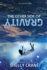 The Other Side of Gravity by Crane, Shelly -Paperback