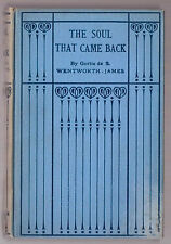 Gertie de S Wentworth-James - The Soul That Came Back - 1st Ed 1922 - Scarce