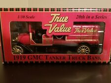NIB ERTL 1919 GMC TRUE VALUE HARDWARE TANKER TRUCK /BANK!  Die-Cast 1:30 Scale
