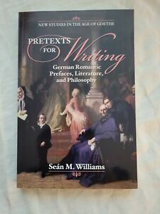 Pretexts for Writing: German Romantic Prefaces, Literature, and Philosophy by Se