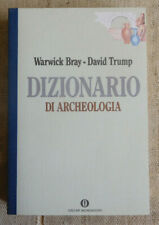 Dizionario di archeologia - Warwick Bray, David Trump - Oscar Mondadori