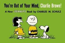 You're Out of Your Mind, Charlie Brown!: A New Peanuts Book (Paperback or Softba