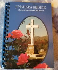 Junaluska Rejoices: A Flavorful Blend of Past and Present (1999 1st Printing)