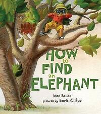 How to Find an Elephant by Kate Banks (Hardback, 2017)