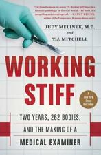 Working Stiff: Two Years, 262 Bodies, and the Making of a Medical Examiner-Judy