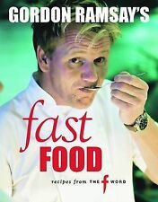 GORDON RAMSAY'S FAST FOOD: Recipes from The F Word : AU2-R1D : PBL615 : NEW BOOK