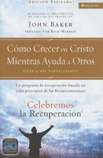 Celebremos La Recuperaci?n Gu?a 4: C?mo Crecer En Cristo Mientras Ayudas A Ot...