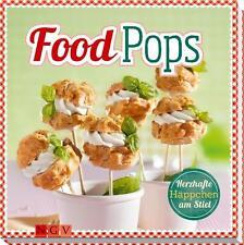 Kochbuch Food Pops (2014, Gebundene Ausgabe) Herzhafte Häppchen am Stiel