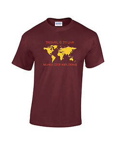 Travel is to live - Never stop exploring Maroon T shirt World Map Tourism