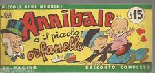PICCOLI ALBI NERBINI # 26-ANNIBALE E IL PICCOLO ORFANELLO -1947(?) -STRISCIA-FS2
