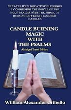 Candle Burning Magic with the Psalms : Abridged Travel Edition by William...