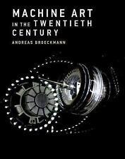 Machine Art in the Twentieth Century by Andreas Broeckmann (Hardback, 2017)