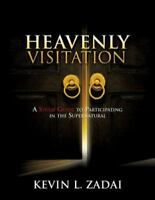 Heavenly Visitation: A Study Guide to Participating in the Supernatural (Paperba