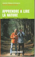 """Livre Nature """" Apprendre à Lire la Nature  -Josette Déjean-Arrecgros ( No 7612 )"""