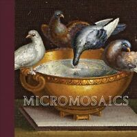 Micromosaics : Masterpieces from the Rosalinde and Arthur Gilbert Collection,...