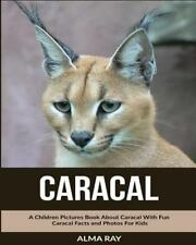 Caracal: a Children Pictures Book about Caracal with Fun Caracal Facts and...