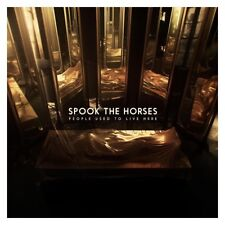 SPOOK THE HORSES - PEOPLE USED TO LIVE HERE   VINYL LP NEUF