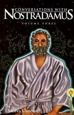 Conversations with Nostradamus: His Prophecies Explained, Vol. 3, Dolores Cannon