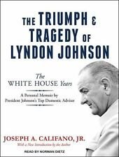 The Triumph and Tragedy of Lyndon Johnson : The White House Years by Joseph...