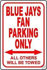 "BLUE JAYS FAN PARKING ONLY 12""x18"" ALUMINUM SIGN"