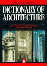 The Penguin Dictionary of Architecture (Penguin Reference Books) By John Flemin