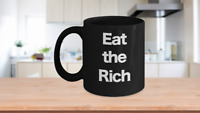 Eat the Rich Mug Black Coffee Cup Funny Gift for Communist Socialist Activist Re