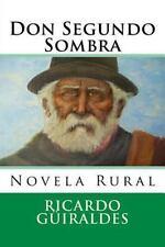 Nuestramerica: Don Segundo Sombra : Novela Rural by Ricardo Guiraldes (2015,...