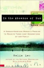In the Absence of Sun : A Korean American Woman's Promise to Reunite-ExLibrary
