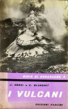 I VULCANI - J. ORCEL, E. BLANQUET - ED. PAOLINE, 1958