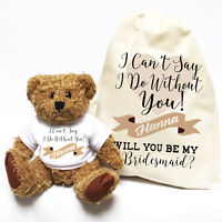 I Can't Say I Do Without You | Personalised Wedding Teddy Bear | Bridesmaid Gift