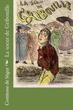 La Soeur de Gribouille by Comtesse de Comtesse de Ségur (2016, Paperback)