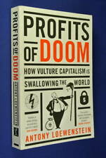 PROFITS OF DOOM Antony Loewenstein HOW VULTURE CAPITALISM SWALLOWING THE WORLD
