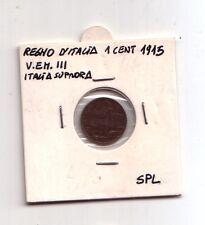 Regno d'Italia  1 cent. 1915  Italia su prora  V.Emanuele III  SPL    (m1109)