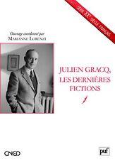 Julien Gracq, les dernières fictions, par Marianne Lorenzi