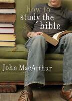 How to Study the Bible - MacArthur, John