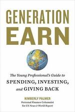 Generation Earn: The Young Professional's Guide to Spending, Investing, and Giv
